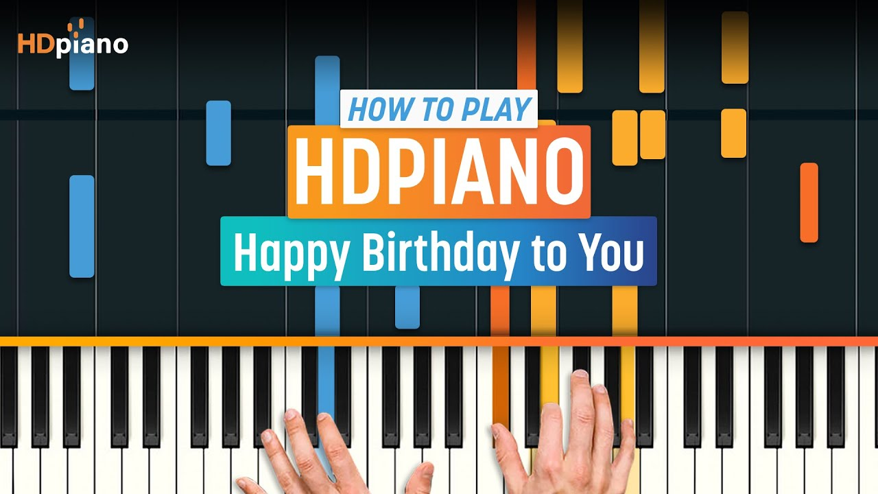 How To Play Happy Birthday On Piano – Learn It By Four ...