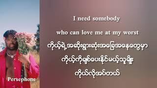 Pink Sweat$ - At my worst | Myanmar Subtitles ( Lyrics )