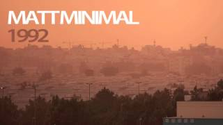 Matt Minimal - 1992 ( Original Mix ) [FREE DOWNLOAD - XMAS GIFT]