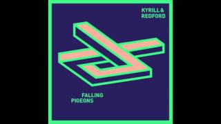 Kyrill & Redford - Falling Pigeons