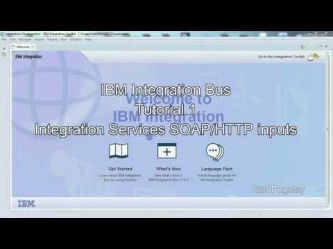 IBM Integration Bus Tutorial 01: Integration services (SOAP/HTTP)