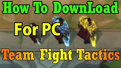 How to Download Team Fight Tactics For PC - Installation Guide