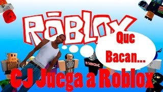 GTA San Andreas Loquendo - CJ Plays Roblox