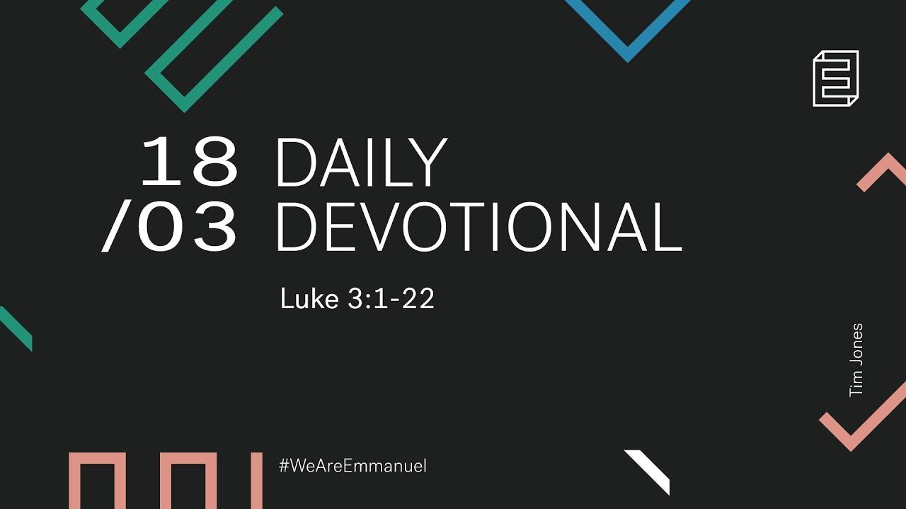 Daily Devotion with Tim Jones // Luke 3:1-22 Cover Image