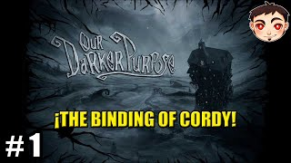 OUR DARKER PURPOSE #1 - ¡The Binding of Cordy!