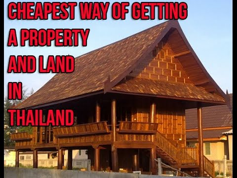 Cheapest way of Getting a Property and Land in Thailand Video 60