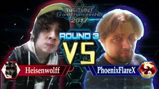 Yu-Gi-Oh! YugiTuber Grand Championship 2017 Top 8 | Heisenwolff vs. PhoenixFlareX!