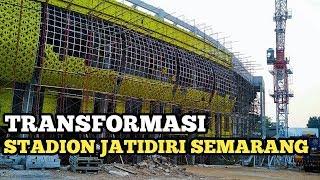 KONDISI TERKINI RENOVASI STADION JATIDIRI SEMARANG
