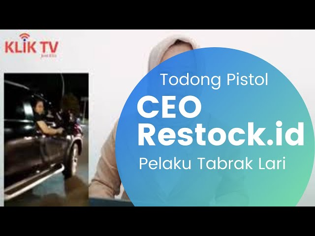 VIRAL! Tabrak Lari Todong Senjata Ternyata Seorang CEO Restock.id dan Sudah Ditangkap | KLIK Update