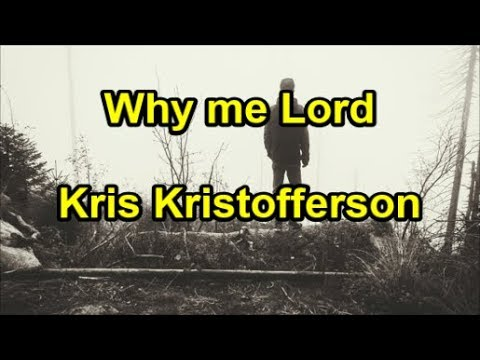 Why me Lord - Kris Kristofferson  (Lyrics)