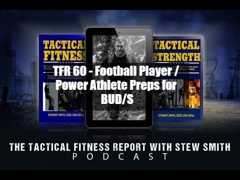 TFR60 - Football Player / Power Athlete Preps for BUDS