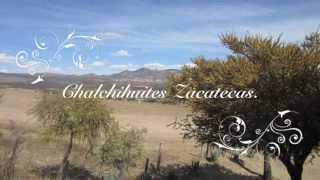 Visita a Chalchihuites Zacatecas México 2013