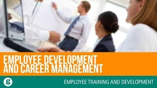 Employee Development and Career Management