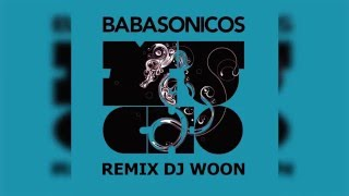 BABASONICOS (ME GUSTAS TANTO) DJ WOON REMIX