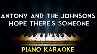 Antony And The Johnsons Hope There S Someone Piano Karaoke Instrumental Lyrics Cover Sing Along