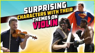 Surprising Characters with Their Themes on Violin