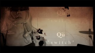 Qu - switch (official music video)