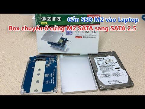 Box chuyển SSD M2 SATA sang SATA 2.5, Gắn M2 vào Laptop?
