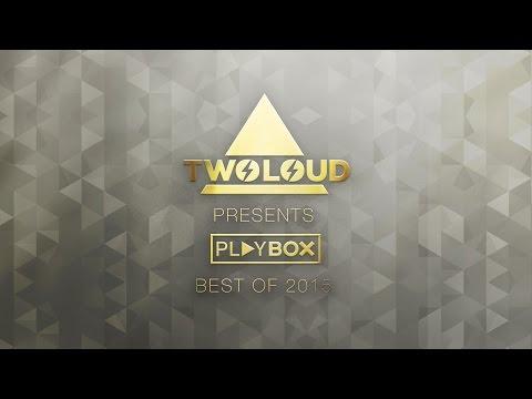 TWOLOUD pres. PLAYBOX | Best of 2015