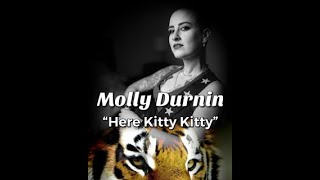 "Molly Durnin covers ""Here Kitty Kitty"" by Joe Exotic"