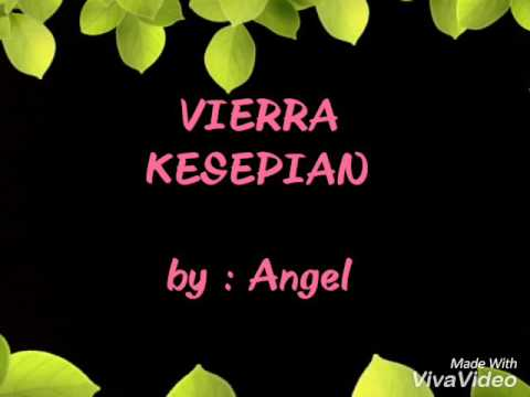 VIERRA - KESEPIAN  (LIRIK ) BY : ANGEL