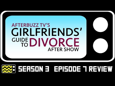 Girlfriend's Guide To Divorce Season 3 Episode 7 Review & After Show | AfterBuzz TV