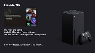 707:  The New Microsoft Store Experience Coming To Xbox