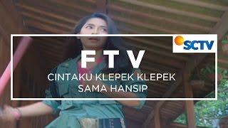 FTV SCTV  - Cintaku Klepek Klepek Sama Hansip