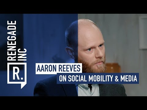 AARON REEVES on Social Mobility & Media