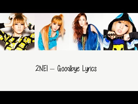 2NE1 - Goodbye [Hang, Rom & Eng Lyrics]