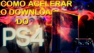 COMO ACELERAR o DOWNLOAD DO PS4 ✓