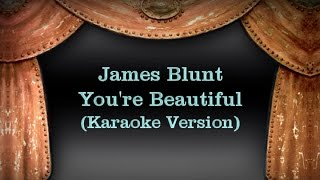 James - Blunt  You're Beautiful (Karaoke Version) Lyrics