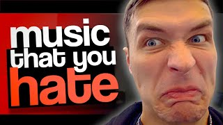 The Music You Hate