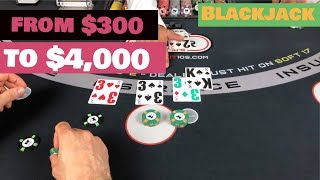 Blackjack from $300 to $4,000 - Big Win