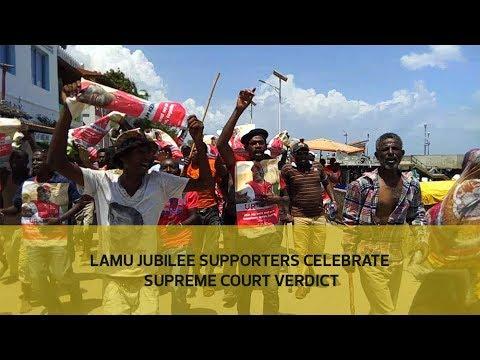 Lamu jubilee supporters celebrate Supreme Court verdict