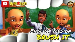Video Upin & Ipin - Brush It [English Version] download MP3, 3GP, MP4, WEBM, AVI, FLV Mei 2018