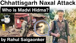 Chhattisgarh Naxal Attack - Who is Madvi Hidma? Know all about most wanted Naxal leader #UPSC #IAS