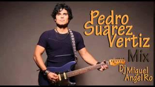 Cuando Pienses En Volver - Pedro Suarez Vertiz Mix [Solo Exitos]-Dj Miguel Angel Ro
