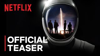 Countdown: Inspiration4 Mission To Space | Official Teaser | Netflix