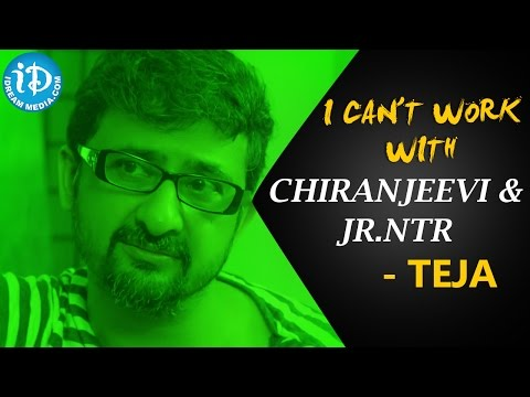 I can't work with Chiranjeevi & Jr NTR