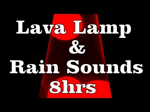 "8hr Rain Sounds with Lava Lamp ""Sleep Sounds"""