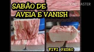SABÃO AVEIA, PINHO E VANISH