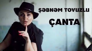 Смотреть клип Şəbnəm Tovuzlu - Çanta