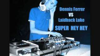 [VP] Dennis Ferrer Vs  Laidback Luke - Super Hey Hey (Tristan Garner Bootleg)