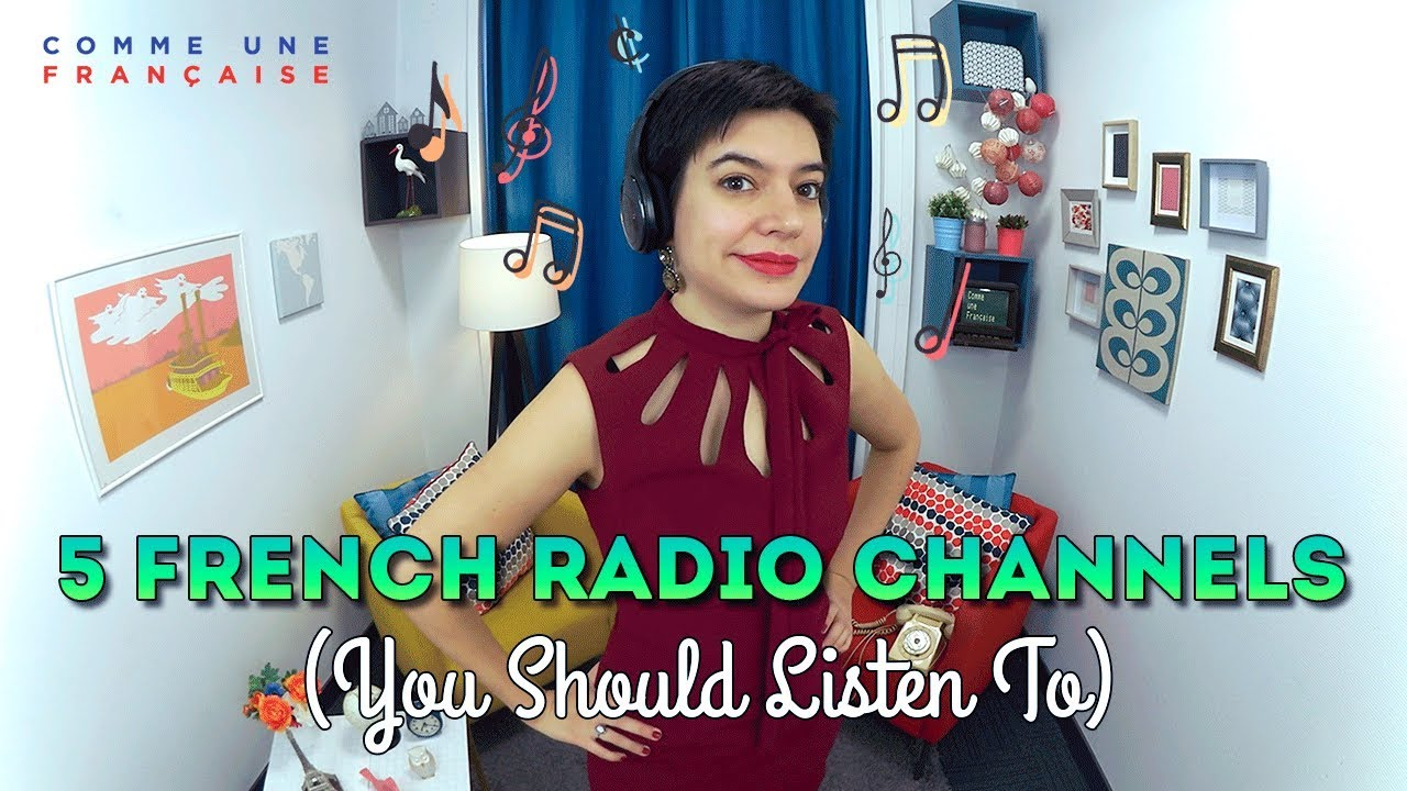5 Best French Radio Stations To Improve Your French Youtube