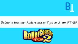 Como Baixar e instalar Rollercoaster Tycoon 2 [PT-BR]