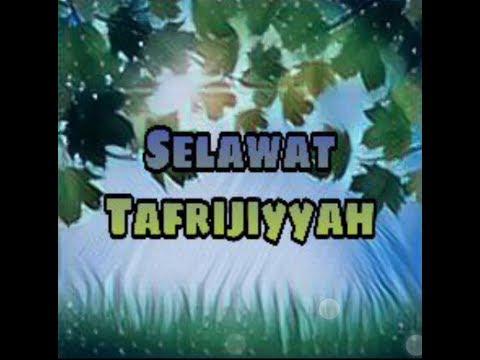 Selawat Tafrijiyyah 30 Minit - disertakan rumi