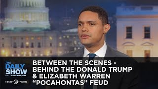 "Between the Scenes - Behind the Donald Trump & Elizabeth Warren ""Pocahontas"" Feud"