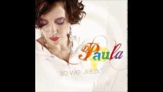 Paula-So wie jetzt