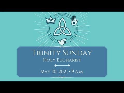 5/30/21: 9 a.m.   Trinity Sunday at Saint Paul's Episcopal Church, Chestnut Hill